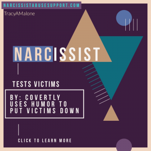Narcissist Tests Victims - By: covertly uses humor to put victims down. NarcissistAbuseSupport.com