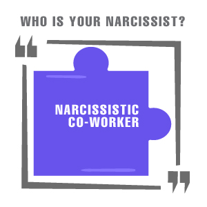 CO-WORKER-NARCISSIST
