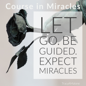 Let go. Be guided. Expect miracles. - Course in Miracles