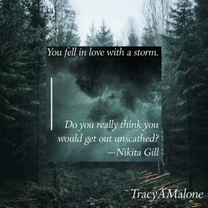 You fell in love with a storm. Do you really think you would get out unscathed? - Nikita Gill