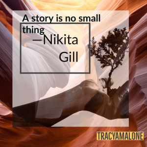 A story is no small thing. - Nikita Gill